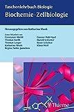 Biochemie - Zellbiologie (Taschenlehrbuch Biologie) - Katharina Munk