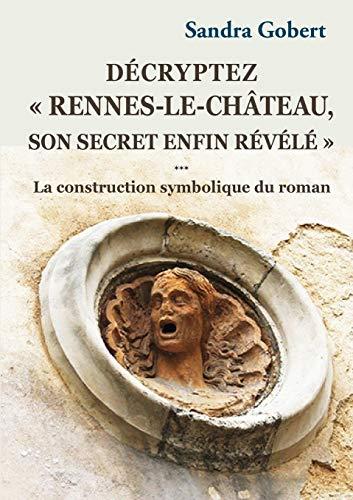 """Décryptez """"Rennes-le-Château, son secret enfin révélé"""""""