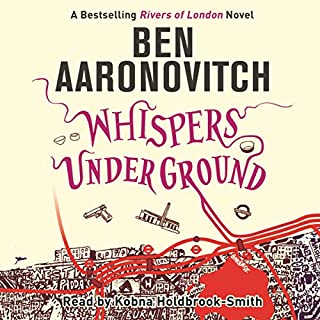 Whispers Under Ground     Rivers of London, Book 3              By:                                                                                                                                 Ben Aaronovitch                               Narrated by:                                                                                                                                 Kobna Holdbrook-Smith                      Length: 10 hrs and 52 mins     4,367 ratings     Overall 4.7