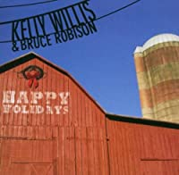 Happy Holidays by Kelly Willis & Bruce Robison (2006-08-28)