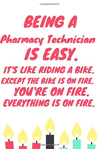 Being A Pharmacy Technician Is Easy: Funny Novelty Lined Notebook Journal Appreciation Gag Gift...