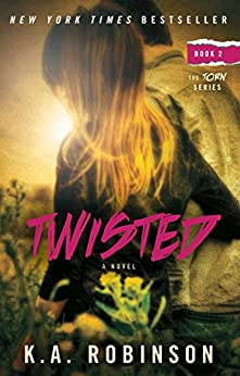 Twisted: Book 2 in the Torn Series by [K.A. Robinson]