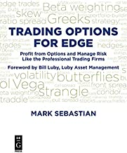 Trading Options for Edge: Profit from Options and Manage Risk Like the Professional Trading Firms
