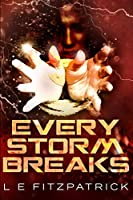 Every Storm Breaks: Large Print Edition