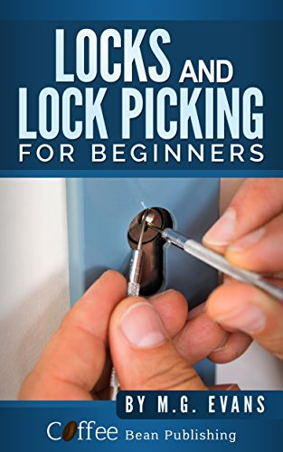 Locks and Lockpicking for Beginners: First Edition (English Edition)