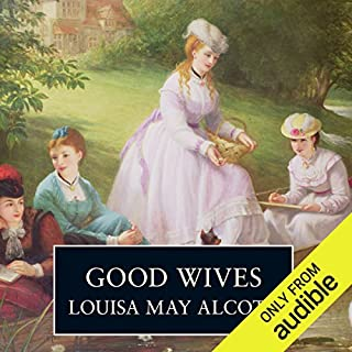 Good Wives                   By:                                                                                                                                 Louisa May Alcott                               Narrated by:                                                                                                                                 Lorelei King                      Length: 9 hrs and 11 mins     9 ratings     Overall 4.4