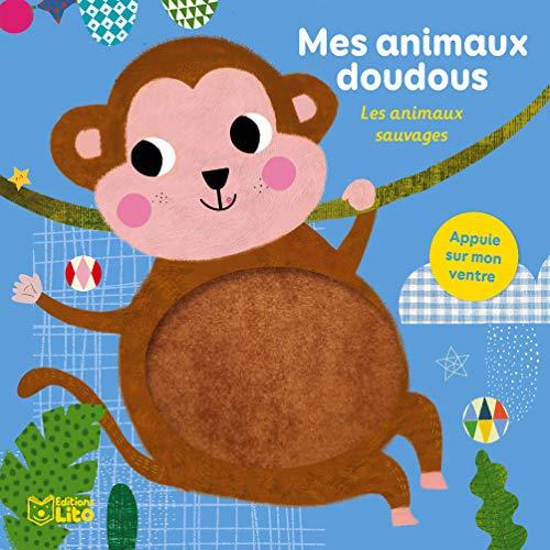Mes animaux doudous: Les animaux sauvages - Dès 1 an