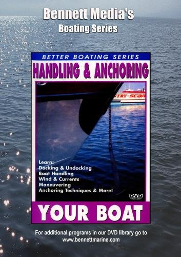 HANDLING AND ANCHORING YOUR BOAT.