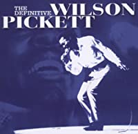 The Definitive by Wilson Pickett (2006-04-02)