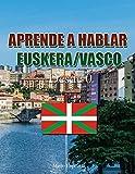 APRENDE A HABLAR EUSKERA/VASCO: Desde Cero