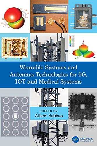 Wearable Systems and Antennas Technologies for 5G, IOT and Medical Systems