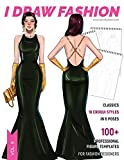 Classics: 100+ Professional Figure Templates for Fashion Designers: Fashion Sketchpad with 18 Croqui Styles in 6 Poses: 9