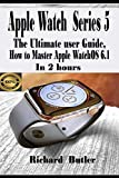 Apple Watch Series 5: The Ultimate User...
