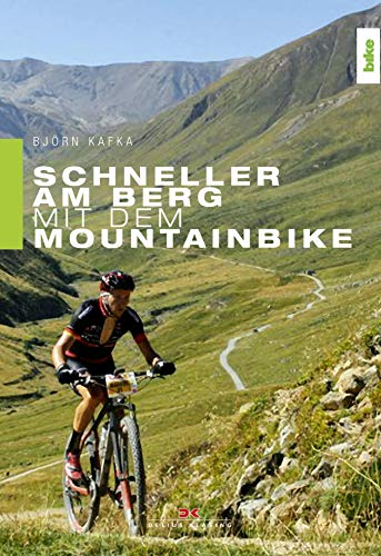 Schneller am Berg mit dem Mountainbike: Bikefitting, Training, Fahrtechnik (German Edition)