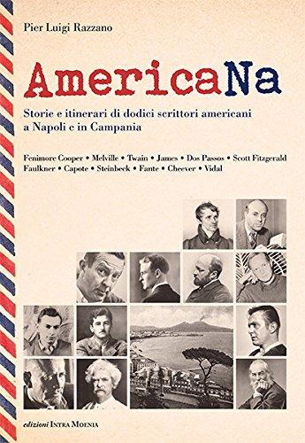 AmericaNa. Storie e itinerari di dodici scrittori americani a Napoli e in Campania