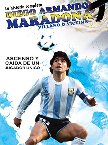 Maradona, villano o víctima
