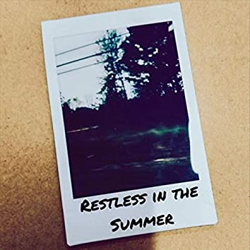 Restless in the Summer