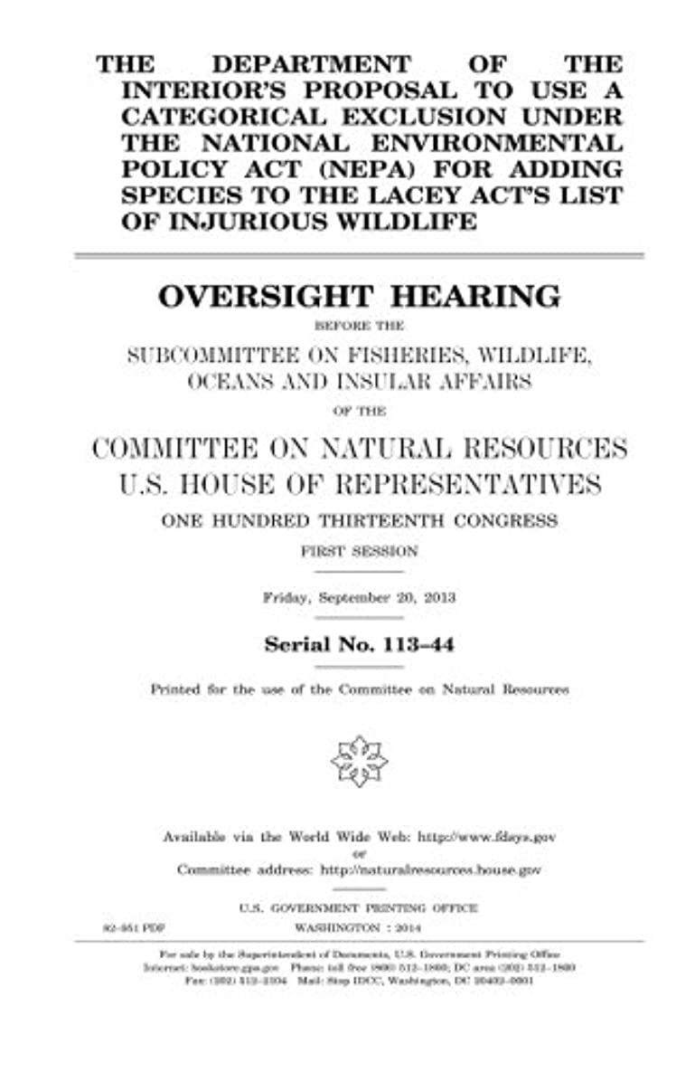 The Department of the Interior's proposal to use a categorical exclusion under the National Environmental Policy Act (NEPA) for adding species to the ... the Subcommittee on Fisheries, Wildlife