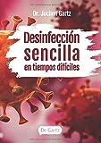 Desinfección sencilla en tiempos difíciles (Spanish Edition)