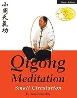 Qigong Meditation: Small Circulation