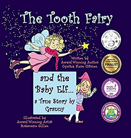 The Tooth Fairy and the Baby Elf.... a True Story by Granny