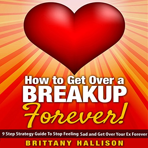How to Get Over a Breakup Forever audiobook cover art