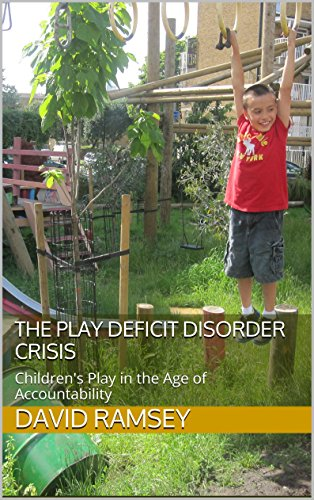 The Play Deficit Disorder Crisis: Children's Play in the Age of Accountability (English Edition)