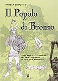 Il popolo di bronzo. Abiti, armi e attrezzature dei bronzetti sardi in 100 schede illustrate