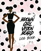 Brown Girl Vision Board Log Book: For Students - Ideas - Workshop - Goal Setting