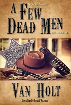 [Van Holt]のA Few Dead Men (English Edition)