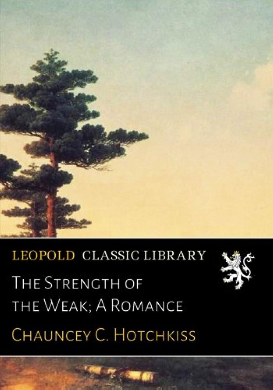 雄弁なアスレチック殺すThe Strength of the Weak; A Romance