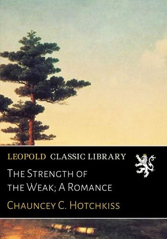 悲観的いま上回るThe Strength of the Weak; A Romance