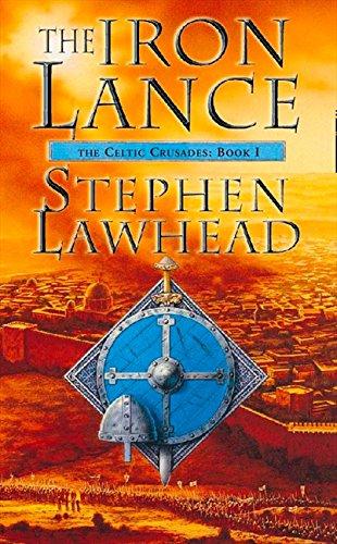 The Iron Lance (Celtic Crusades, Book 1)