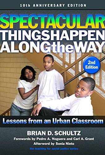 Spectacular Things Happen Along the Way: Lessons from an Urban Classroom?10th Anniversary Edition (The Teaching for Soci