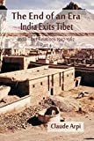 The End of an Era: India Exists Tibet (India Tibet Relations 1947-1962) Part 4