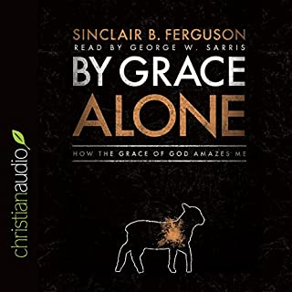 By Grace Alone audiobook cover art