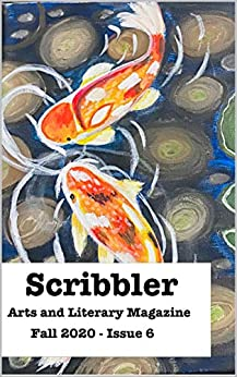 Scribbler Arts and Literary Magazine: Fall 2020 - Issue 6 by [Bookworm Publishing House]