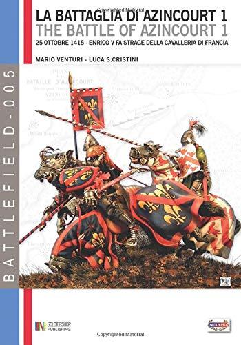 La battaglia di Azincourt 1: 25 Ottobre 1415 - Enrico V fa strage della cavalleria di Francia