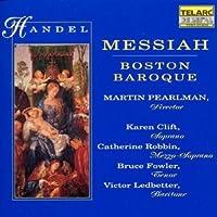 Handel - Messiah / Clift ・ Robbin ・ Fowler ・ Ledbetter ・ Boston Baroque, Pearlman (1992-09-21)