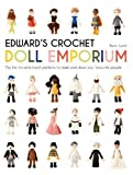 Lord, K: Edward's Crochet Doll Emporium: Flip the Mix-And-Match Patterns to Make and Dress Your Favourite People: 2 (Edward's Menagerie)