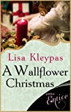 A Wallflower Christmas: a perfect seasonal novella for fans of Lisa Kleypas' Wallflowers series (The Wallflowers Book 5) (English Edition)