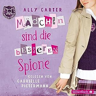 Mädchen sind die besseren Spione     Gallagher Girls 2              Autor:                                                                                                                                 Ally Carter                               Sprecher:                                                                                                                                 Gabrielle Pietermann                      Spieldauer: 4 Std. und 1 Min.     32 Bewertungen     Gesamt 4,5
