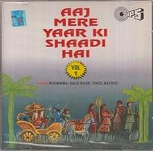 Aaj Mere Yaar Ki Shaadi Hai Vol 2: Wedding & Marriage Songs (Hindi / Bollywood)