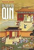 La ruine du Qin - Ascension, triomphe et mort du premier empereur de Chine