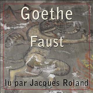 Faust                    De :                                                                                                                                 Johann Wolfgang von Goethe                               Lu par :                                                                                                                                 Jacques Roland                      Durée : 3 h et 47 min     20 notations     Global 3,9