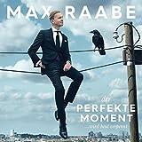 Der perfekte Moment? wird heut verpennt - Max Raabe