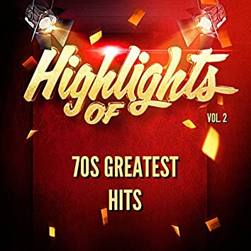Highlights of 70S Greatest Hits, Vol. 2
