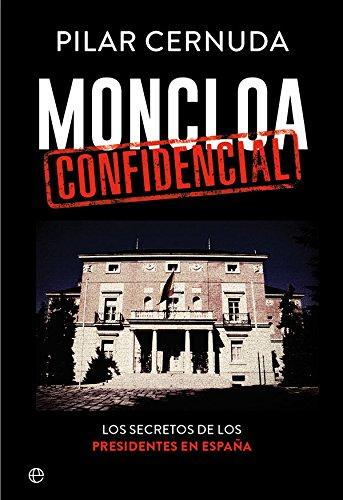 Moncloa Confidencial (Biografías y memorias) eBook: Cernuda, Pilar ...