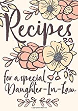 Recipes For a Special Daughter-In-Law: A Family Recipe Book Keepsake Journal