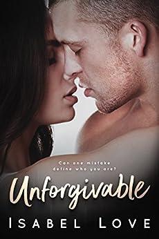 Unforgivable by [Isabel Love]